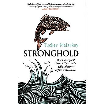 Stronghold - One man's quest to save the world's wild salmon - before