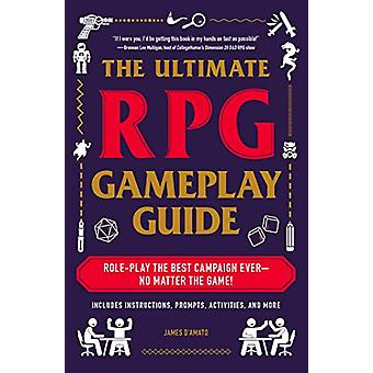 The Ultimate RPG Gameplay Guide - Role-Play the Best Campaign Ever-No