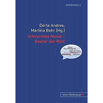 Interpretes Mundi - Deuter Der Welt by Dorte Andres - 9783899752489 B