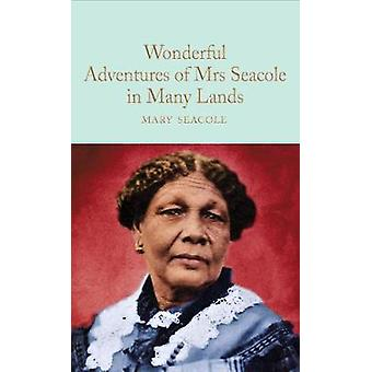 Wonderful Adventures of Mrs. Seacole in Many Lands by Mary Seacole -