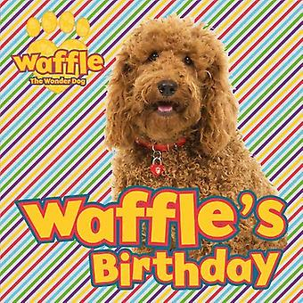 Waffle's Birthday by Scholastic - 9780702300127 Book