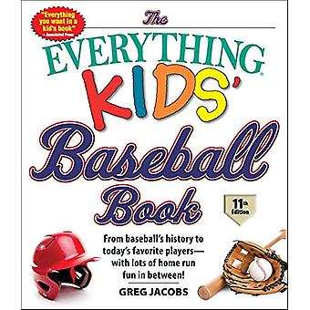 The Everything Kids' Baseball Book - 11th Edition - From Baseball's Hi