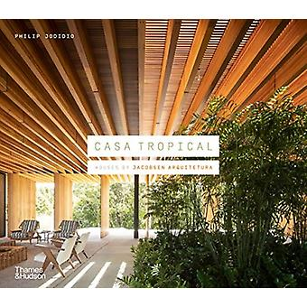 Casa Tropical Houses by Jacobsen Arquitetura by Jodidio & Philip