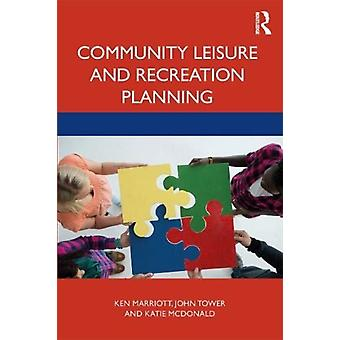 Community Leisure and Recreation Planning by Marriott & KenTower & John Victoria University & AustraliaMcDonald & Katie