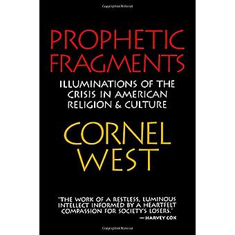 Prophetic Fragments - Illuminations of the Crisis in American Religion