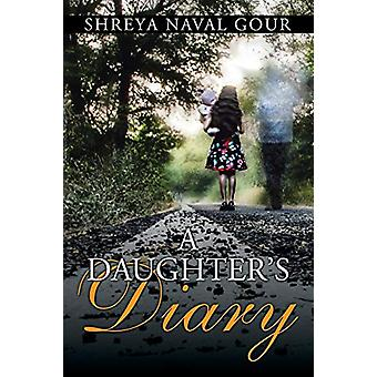 A Daughter's Diary by Shreya Naval Gour - 9781482858709 Book