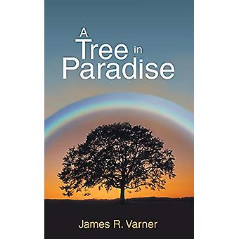A Tree in Paradise by James R Varner - 9781489703798 Book