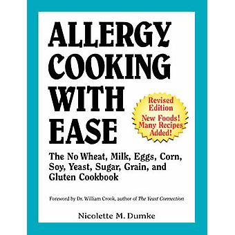 Allergy Cooking with Ease - The No Wheat - Milk - Eggs - Corn - and So