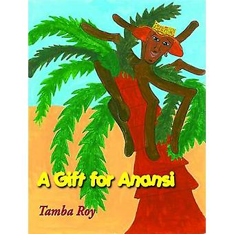 A Gift for Anansi by Tamba Roy - 9781907211966 Book