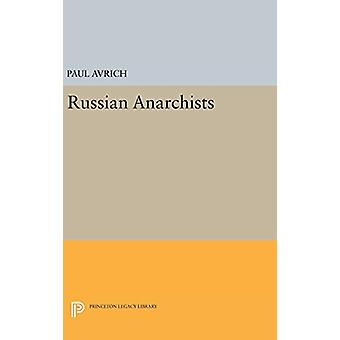 Russian Anarchists by Paul Avrich - 9780691647050 Book