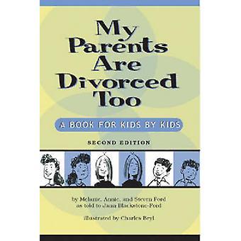 My Parents are Divorced Too by Melanie FordAnnie FordSteven FordJann BlackstoneFord