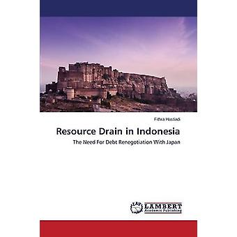 Resource Drain in Indonesia by Hastiadi Fithra - 9783659661273 Book