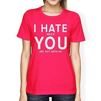 Ik haat je vrouwen hete roze T-shirt creatieve ideeën van de verjaardagsgift