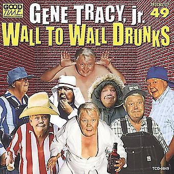 Gene Tracy Jr. - Wall to Wall Drunks [CD] USA import