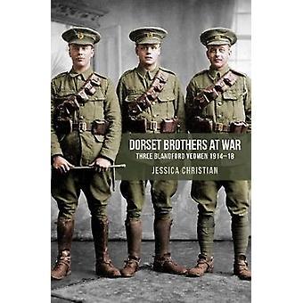 الأخوة دورسيت في الحرب--ثلاثة بلاندفورد يومين 1914-18 من جيسيكا مركز حقوق الإنسان