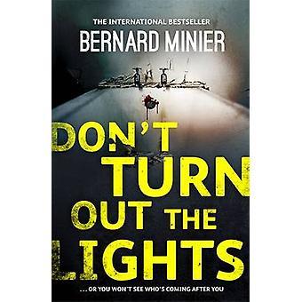 Schalten Sie nicht die Lichter von Bernard Minier - 9781473611443 Buch