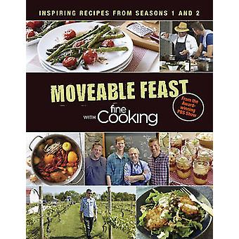 The Moveable Feast with Fine Cooking Cookbook - The Best of Seasons 1
