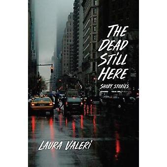 The Dead Still Here by The Dead Still Here - 9781622881802 Book
