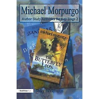 Michael Morpurgo - Author Study Activities for Key Stage 2 by Sally Wi