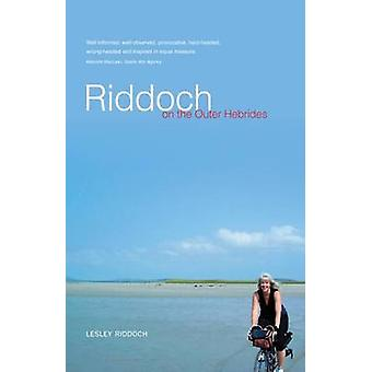 Riddoch on the Outer Hebrides by Lesley Riddoch - 9781906307868 Book