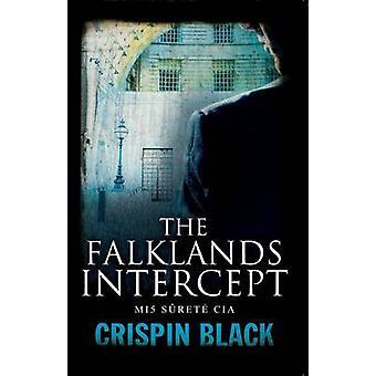 The Falklands Intercept - MI5 - Surete - CIA by Crispin Black - 978190