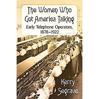 The Women Who Got America Talking - Early Telephone Operators - 1878-1