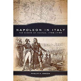 Napoleon i Italien: belägringar av Mantua, 1796-1799 (kampanjer och befälhavare)