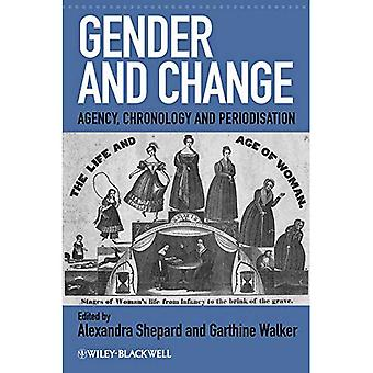 Gender and Change: Agency, Chronology and Periodisation (Gender and History Special Issues)