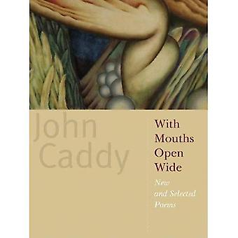 With Mouths Open Wide: New and Selected Poems