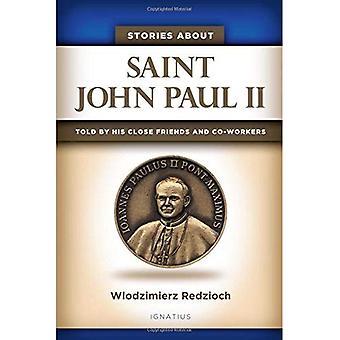 Berättelser om Saint John Paul II: Berättade av hans nära vänner och medarbetare