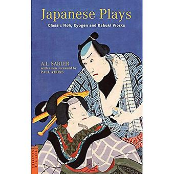 Japanese Plays: Classic Noh, Kyogen and Kabuki Works (Tuttle Classics of Japanese Literature)