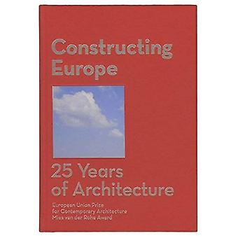 Constructing Europe, 25 Years of Architecture
