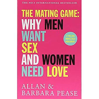 The Mating Game: Why Men Want Sex & Women Need Love