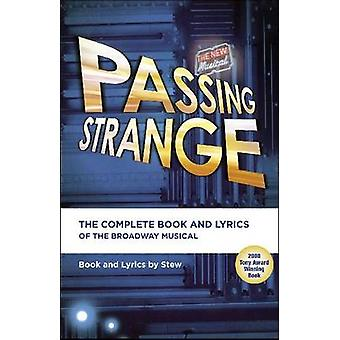 -Passing Strange - - The Complete Book and Lyrics of the Broadway Music