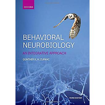 Behavioral Neurobiology - An integrative approach by Behavioral Neurob