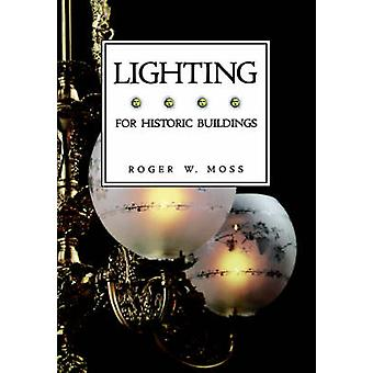 For Historic Buildings Lighting by Moss & Roger W.
