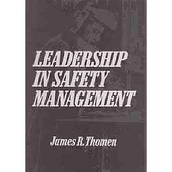 Leadership in Safety Management by Thomen & James R.