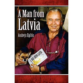 A Man from Latvia by Eglitis & Andrejs