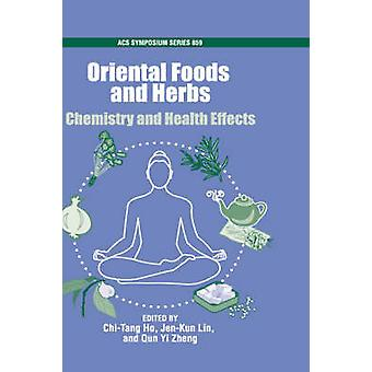 Oriental Foods and Herbs Chemistry and Health Benefits by Lin & JenKun