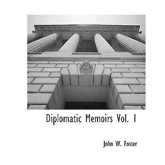 Mémoires diplomatiques Vol. 1 par Foster & W. John