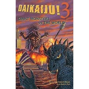Daikaiju3 Giant Monsters vs. maailman huppu & Robert