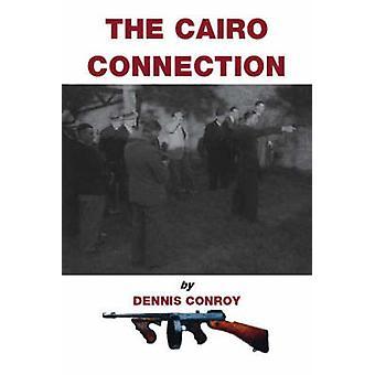 Die Cairo Connection von Conroy & Dennis