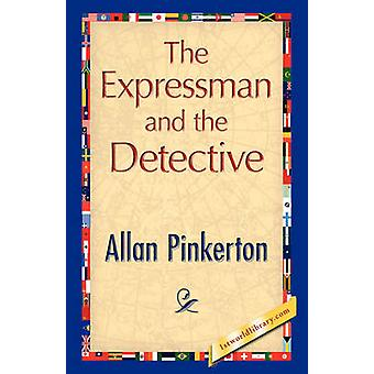 The Expressman and the Detective by Pinkerton & Allan