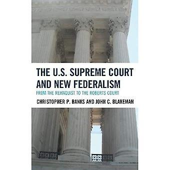 De US Supreme Court en het nieuwe federalisme: uit de Rehnquist aan het Hof Roberts