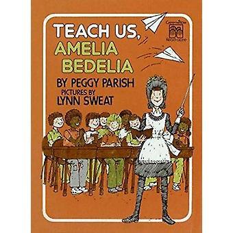 Teach Us Amelia Bedelia by Parish - Peggy/ Sweat - Lynn - 97806888006