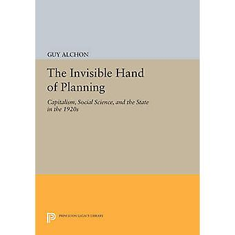 The Invisible Hand of Planning - Capitalism - Social Science - and the