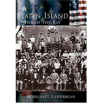 Staten Island - - Isle of the Bay (Making of America) by Margaret Lundr