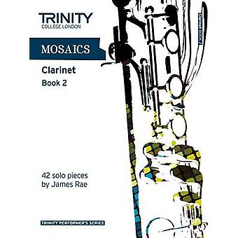 Mosaics for Clarinet - Book 2  - Grades 6-8 by Trinity College London -