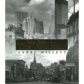 The Twin Cities - Then and Now by Larry Millet - Jerry Mathiason - 978