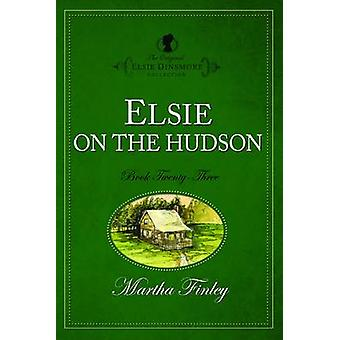 Elsie on the Hudson by Martha Finley - 9781598564235 Book